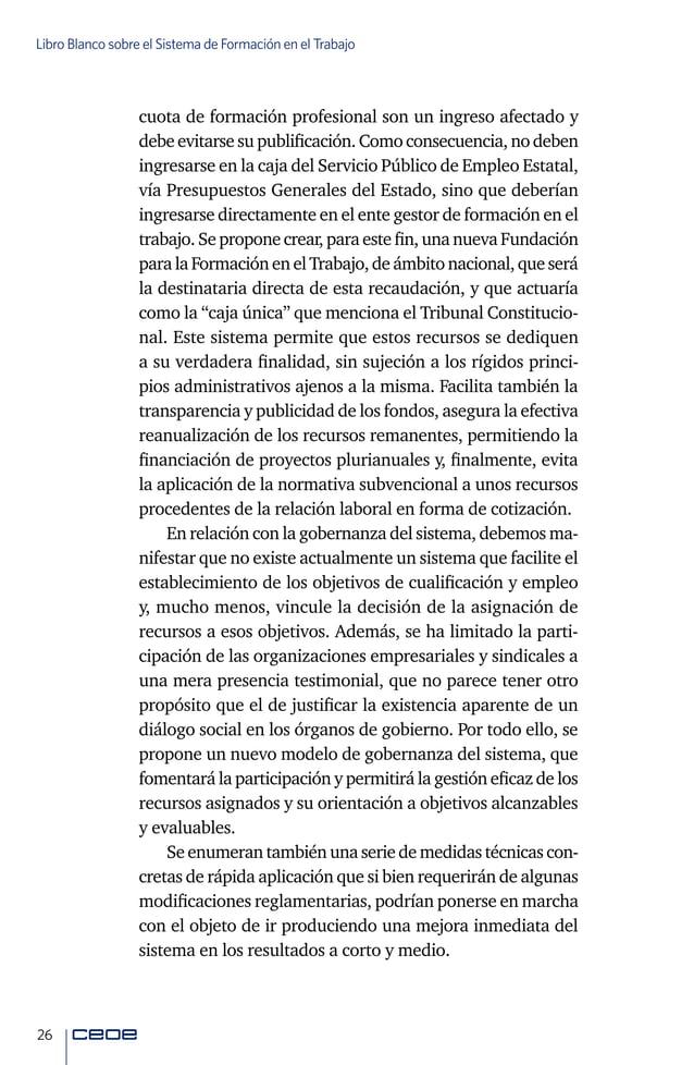 28 Libro Blanco sobre el Sistema de Formación en el Trabajo acciones será aprobada por la Fundación para la Formación en e...
