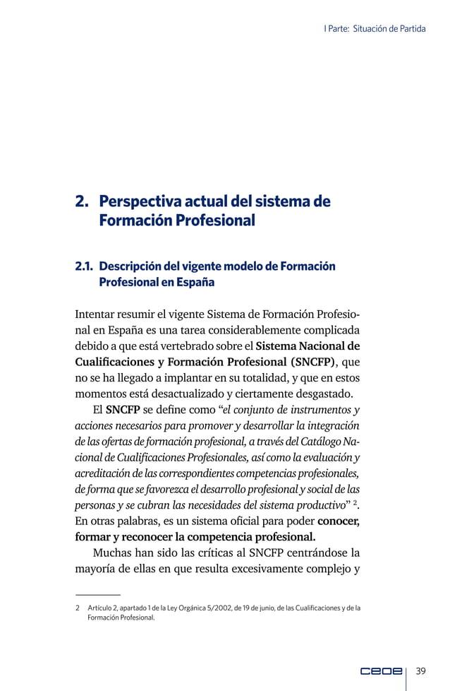 41 I Parte: Situación de Partida Formación serviría, por tanto, para que una persona que no tiene competencia alguna o que...