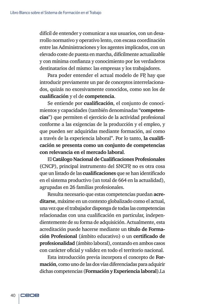 42 Libro Blanco sobre el Sistema de Formación en el Trabajo Esdecir,estaFormaciónProfesionalpreparaalestudiante para la ac...