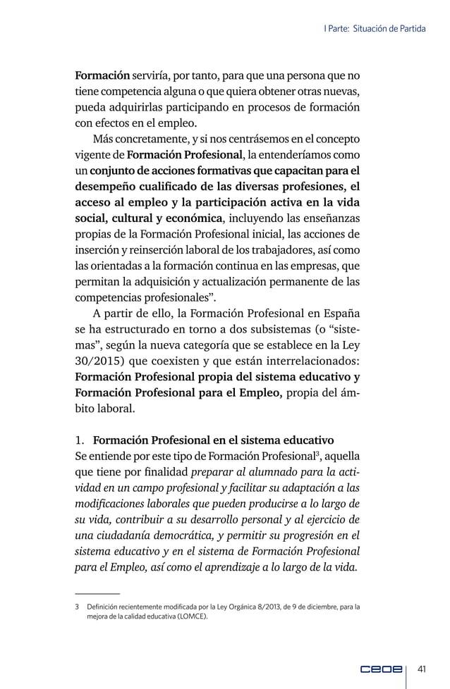 43 I Parte: Situación de Partida 2. Formación Profesional para el Empleo Si bien en el presente Libro se profundizará exh...