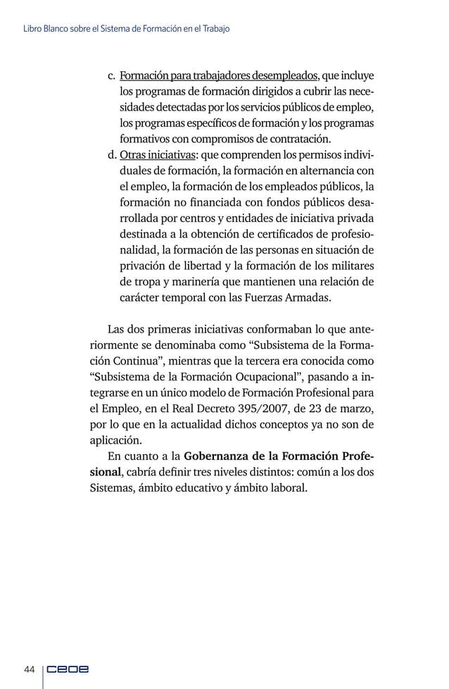 46 Libro Blanco sobre el Sistema de Formación en el Trabajo •Consejo General de Formación Profesional (CGFP) Es el órgano...