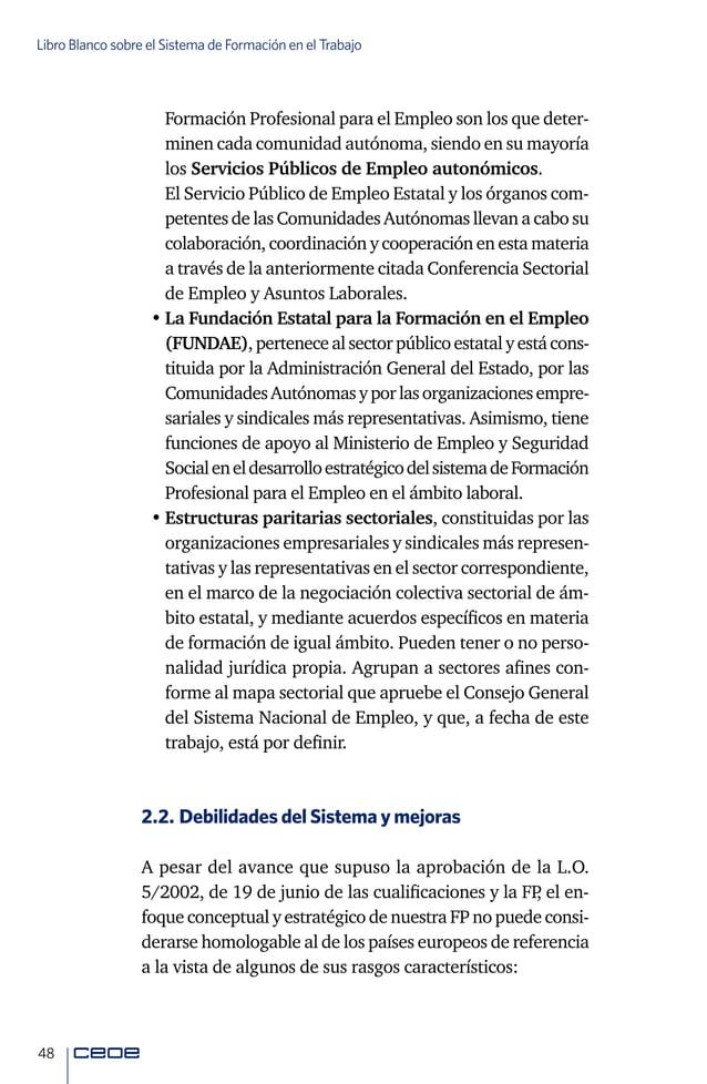 50 Libro Blanco sobre el Sistema de Formación en el Trabajo •Desdeelpuntodevistadelosproveedores, la FP apenas se conside...