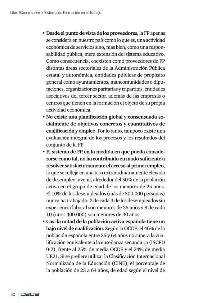52 Libro Blanco sobre el Sistema de Formación en el Trabajo DebilidadesdelSistemaymejoras Superar la visión reglada Adopta...