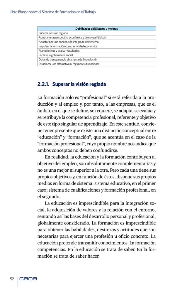 54 Libro Blanco sobre el Sistema de Formación en el Trabajo Existen múltiples manifestaciones de esta preeminen- cia del e...