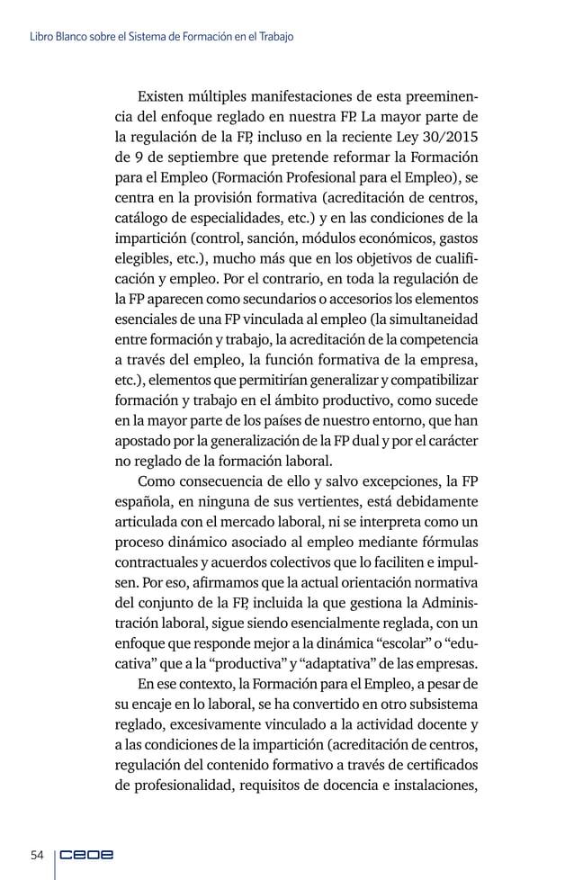 56 Libro Blanco sobre el Sistema de Formación en el Trabajo En definitiva, la FP ha construido universos paralelos re- gla...