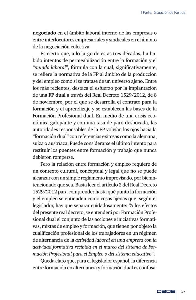 59 I Parte: Situación de Partida orientación de todo el sistema hacia el empleo, incluyendo la concertación social en todo...