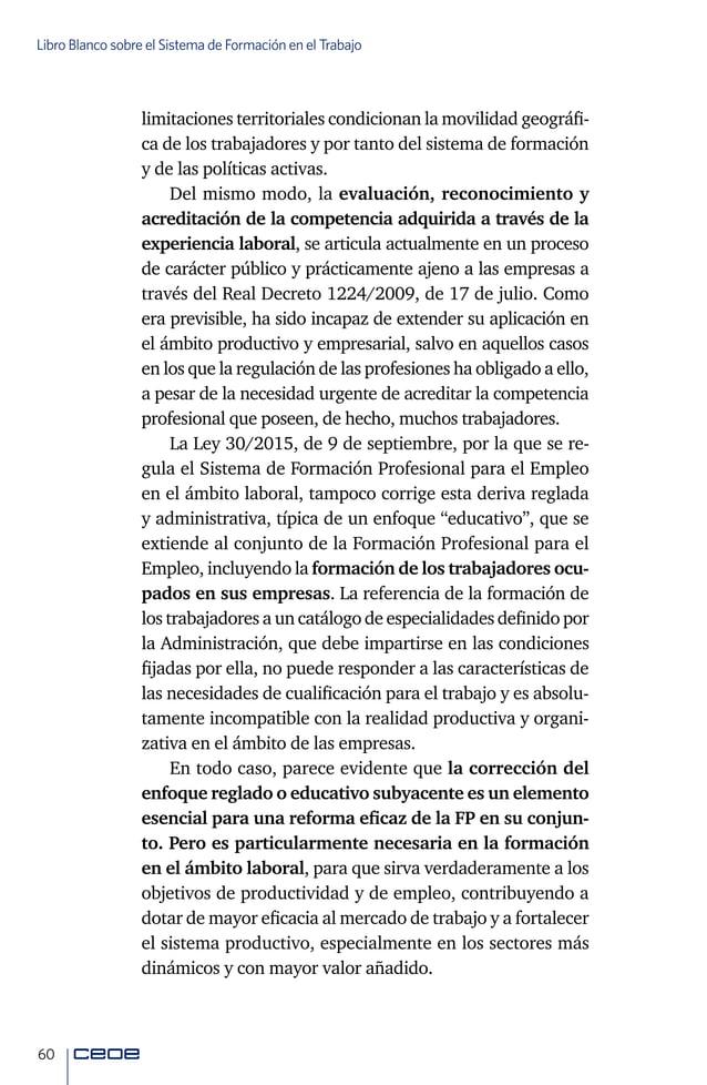 62 Libro Blanco sobre el Sistema de Formación en el Trabajo rés y rentabilidad, ya sea inmediata y directa para ellas mism...