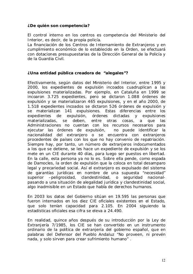 12 ¿De quién son competencia? El control interno en los centros es competencia del Ministerio del Interior, es decir, de l...