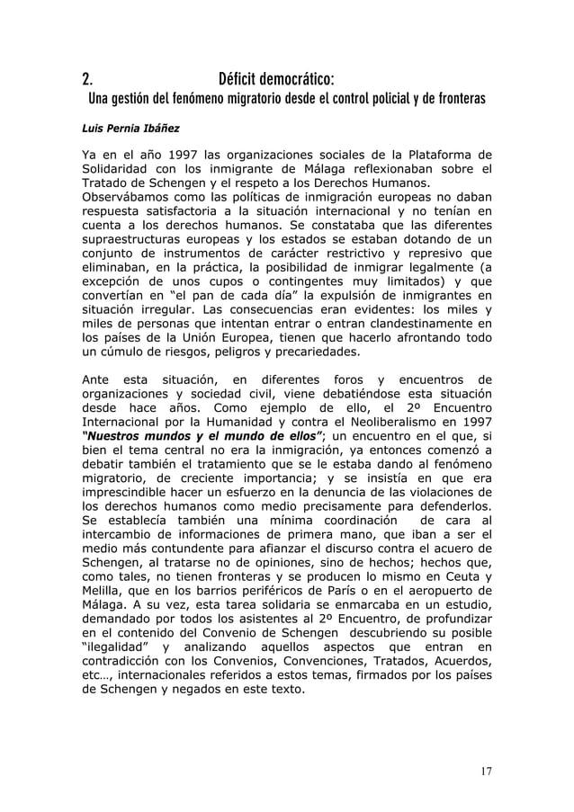 17 2. Déficit democrático: Una gestión del fenómeno migratorio desde el control policial y de fronteras Luis Pernia Ibáñez...