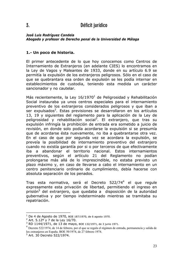 23 3. Déficit jurídico José Luis Rodríguez Candela Abogado y profesor de Derecho penal de la Universidad de Málaga 1.- Un ...
