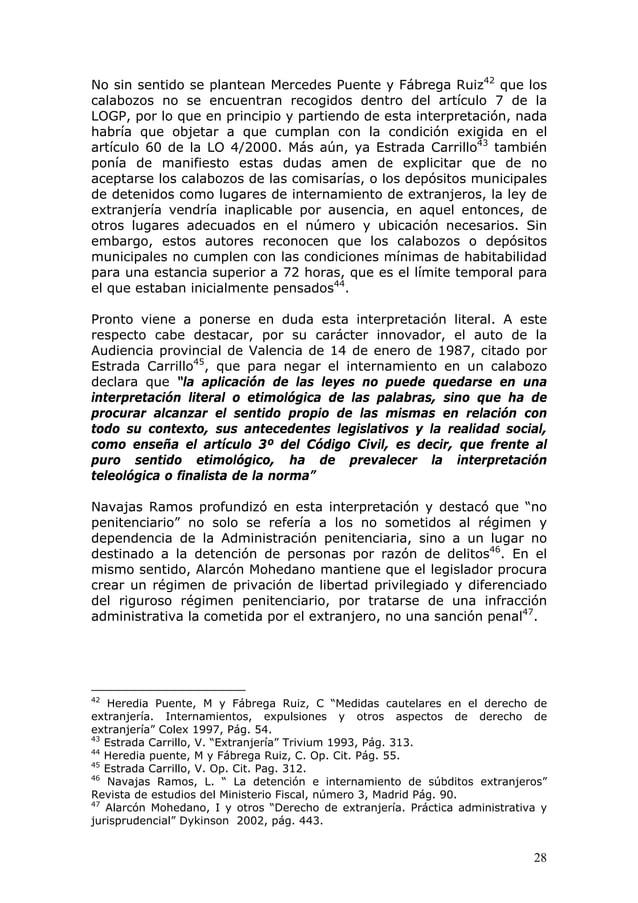 28 No sin sentido se plantean Mercedes Puente y Fábrega Ruiz42 que los calabozos no se encuentran recogidos dentro del art...
