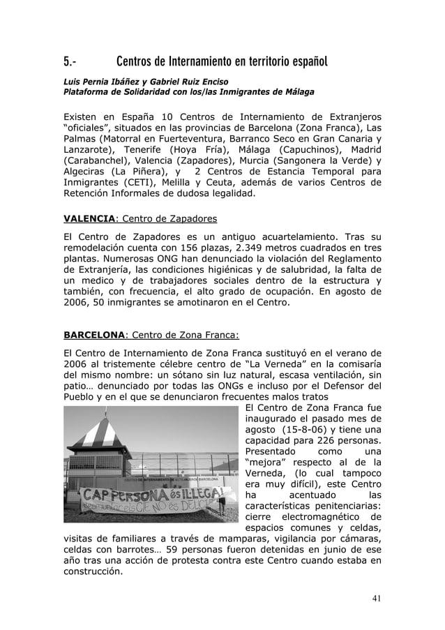 41 5.- Centros de Internamiento en territorio español Luis Pernia Ibáñez y Gabriel Ruiz Enciso Plataforma de Solidaridad c...