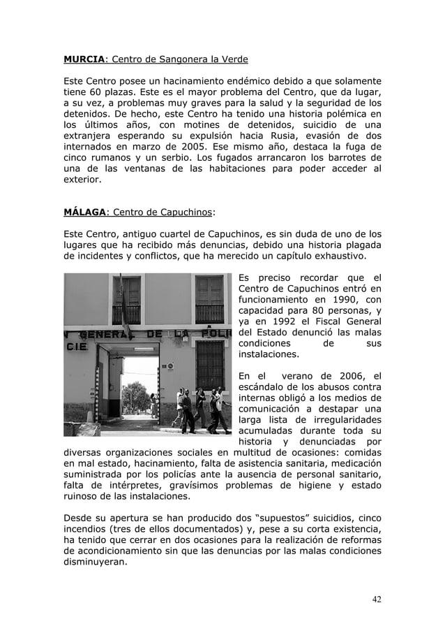 42 MURCIA: Centro de Sangonera la Verde Este Centro posee un hacinamiento endémico debido a que solamente tiene 60 plazas....
