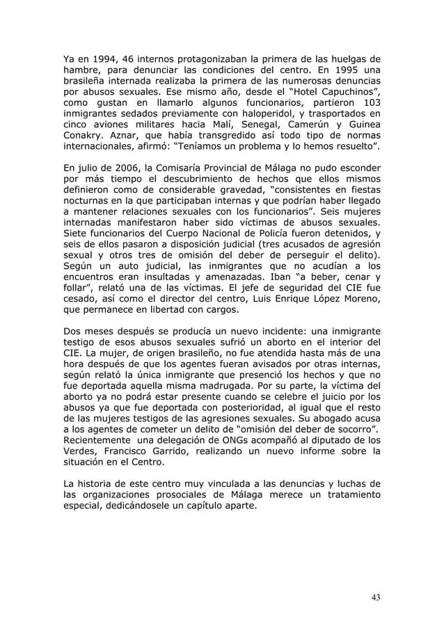 43 Ya en 1994, 46 internos protagonizaban la primera de las huelgas de hambre, para denunciar las condiciones del centro. ...