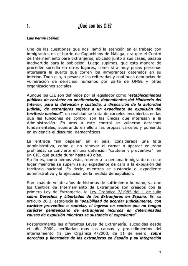 7 1. ¿Qué son los CIE? Luis Pernia Ibáñez Una de las cuestiones que nos llamó la atención en el trabajo con inmigrantes en...