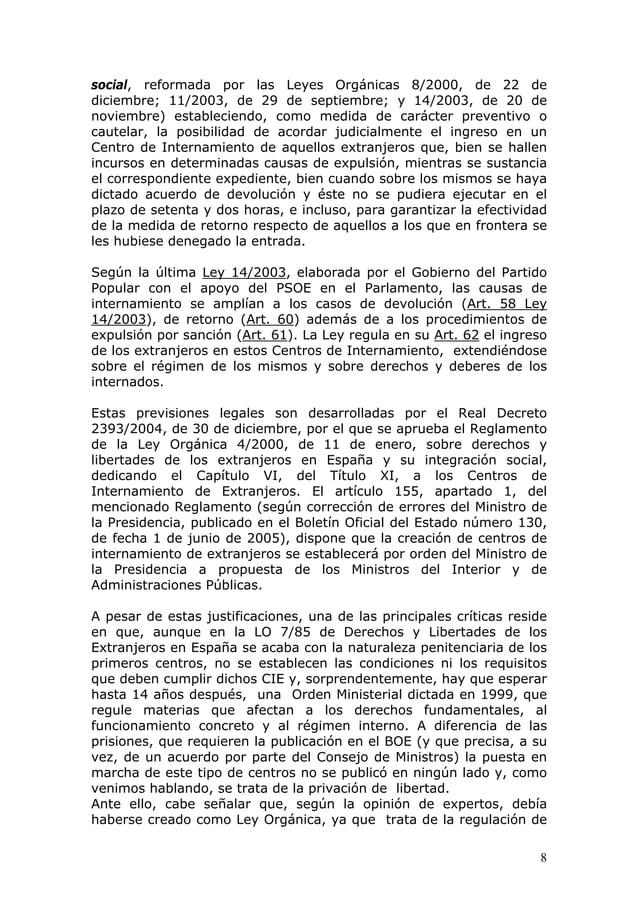 8 social, reformada por las Leyes Orgánicas 8/2000, de 22 de diciembre; 11/2003, de 29 de septiembre; y 14/2003, de 20 de ...