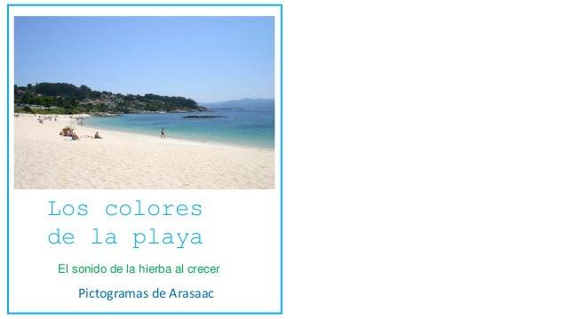 Los colores de la playa El sonido de la hierba al crecer Pictogramas de Arasaac
