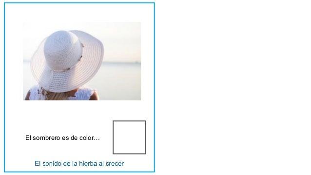 El sombrero es de color…