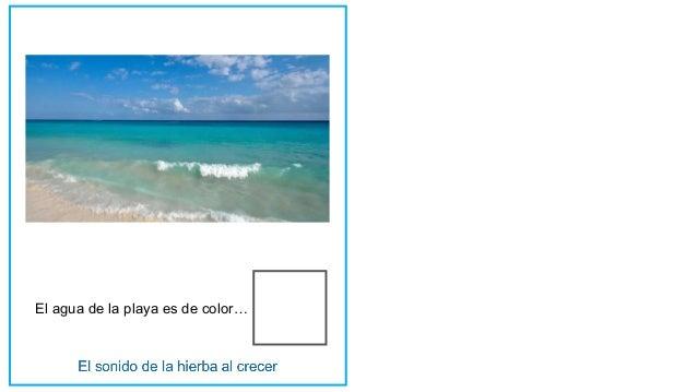 El agua de la playa es de color…