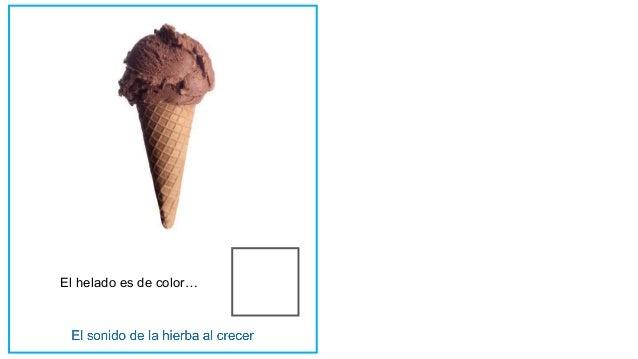El helado es de color…