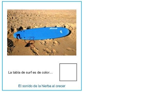 La tabla de surf es de color…