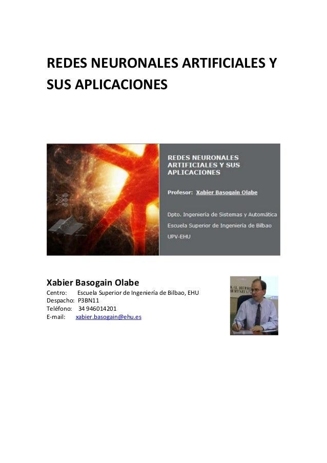 REDESNEURONALESARTIFICIALESY SUSAPLICACIONES      XabierBasogainOlabe Centro:EscuelaSuperiordeIn...