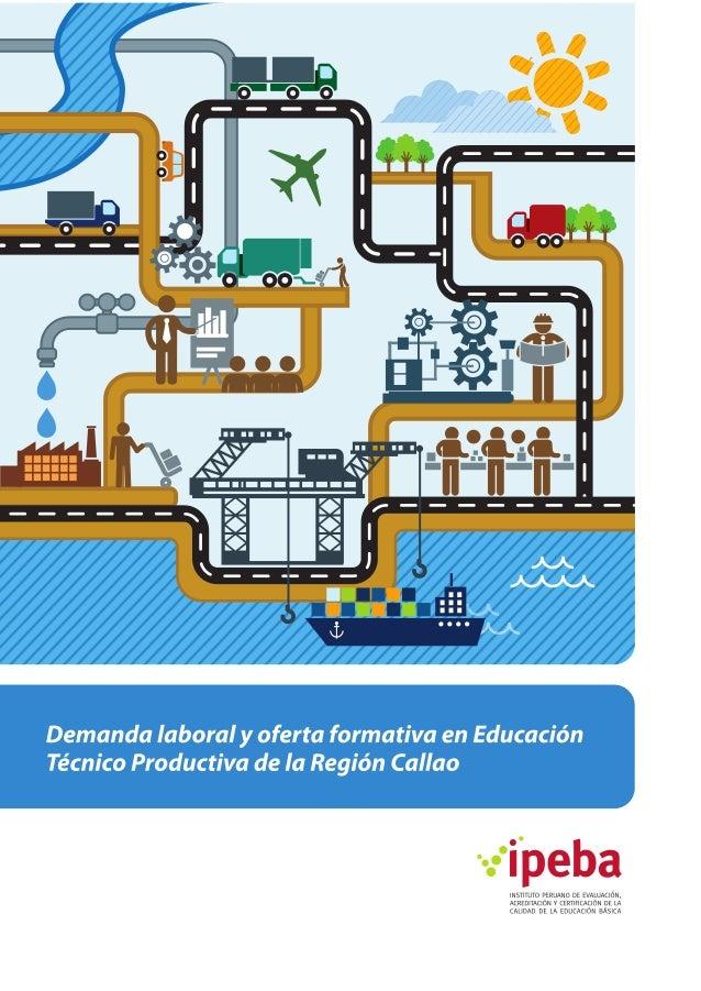 SERIE: ESTUDIOS Y EXPERIENCIAS Demanda laboral y oferta formativa en Educación Técnico Productiva de la Región Callao