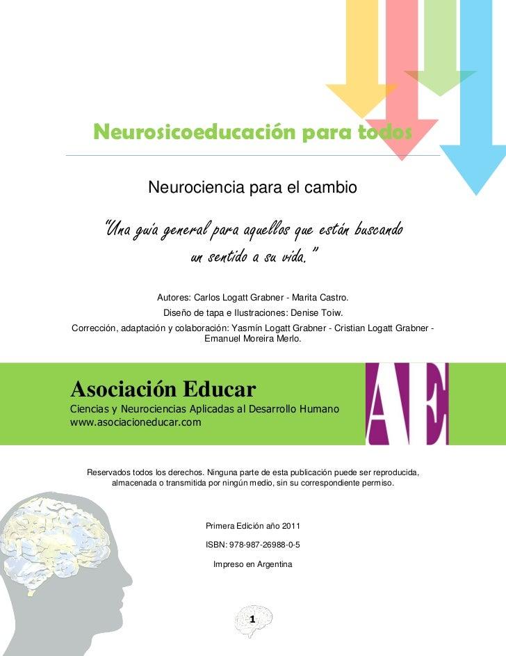 """Neurosicoeducación para todos                   Neurociencia para el cambio       """"Una guía general para aquellos que está..."""