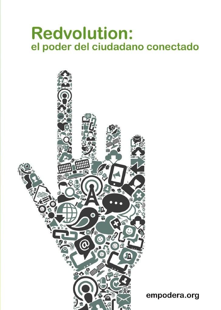 Redvolution:El poder del ciudadano conectadoempodera.org es una iniciativa de Fundación Cibervoluntarios.www.cibervoluntar...