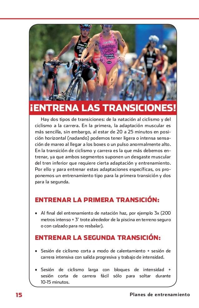 ¡ENTRENA LAS TRANSICIONES!                       Hay dos tipos de transiciones: de la natación al ciclismo y del          ...