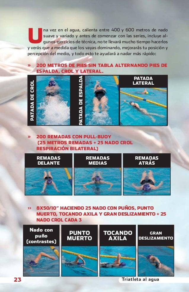 U                        na vez en el agua, calienta entre 400 y 600 metros de nado                        suave y variado...