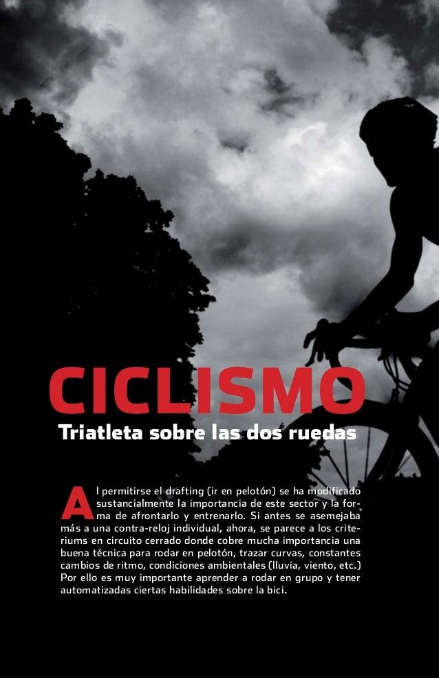 CICLISMO              Triatleta sobre las dos ruedas               A                       l permitirse el drafting (ir en...