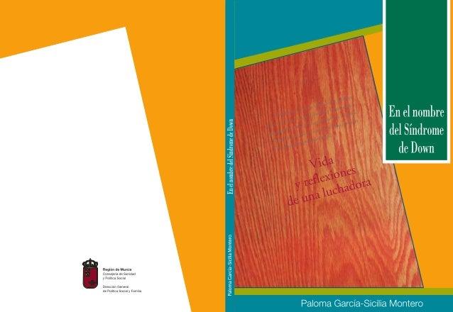 En el nombre del Síndrome de Down Vida y reflexiones de una luchadora Paloma García-Sicilia Montero