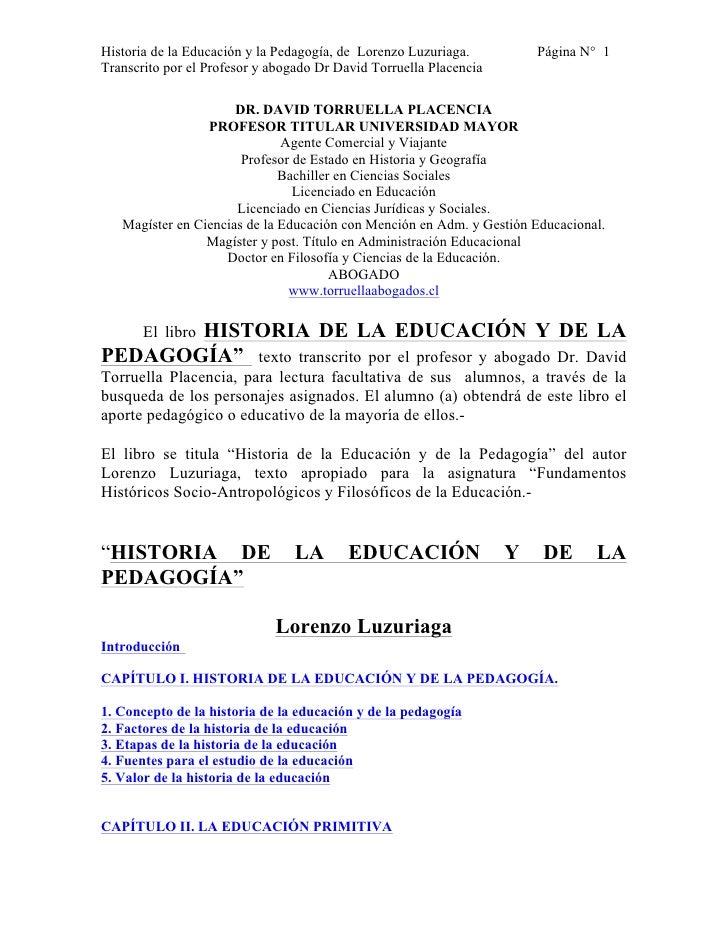 Historia de la Educación y la Pedagogía, de Lorenzo Luzuriaga.          Página N° 1Transcrito por el Profesor y abogado Dr...