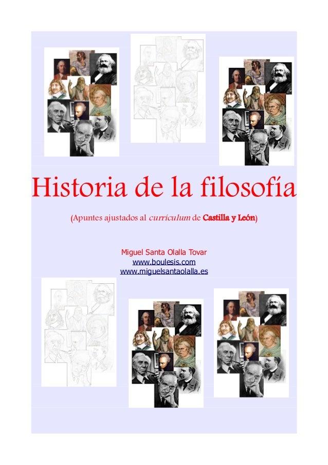 Historia de la filosofía   (Apuntes ajustados al currículum de Castilla y León)                Miguel Santa Olalla Tovar  ...