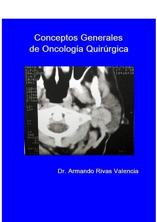 Sobre el autor.  Dr. Armando Antonio Rivas Valencia. Cirujano General y Cirujano Oncólogo.  Sitio Web: www.cirugiaOncologi...