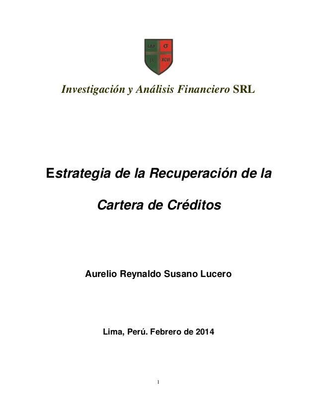 Investigación y Análisis Financiero SRL  Estrategia de la Recuperación de la Cartera de Créditos  Aurelio Reynaldo Susano ...