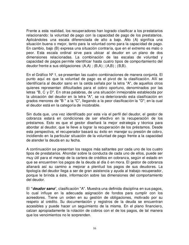 Frente a esta realidad, los recuperadores han logrado clasificar a los prestatarios relacionando: la voluntad de pago con ...