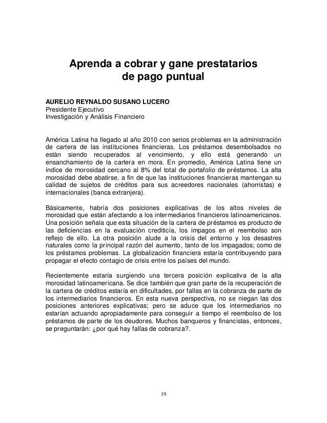 Aprenda a cobrar y gane prestatarios de pago puntual AURELIO REYNALDO SUSANO LUCERO Presidente Ejecutivo Investigación y A...