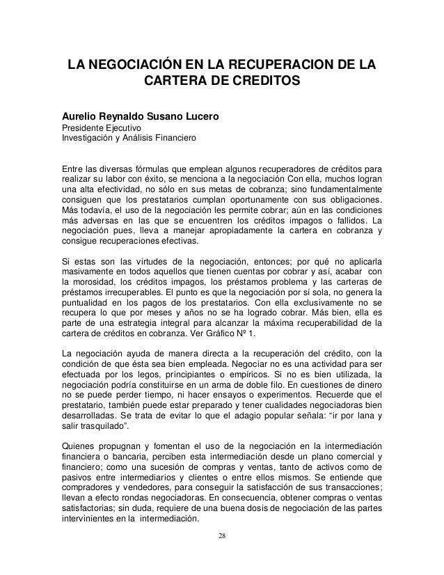 LA NEGOCIACIÓN EN LA RECUPERACION DE LA CARTERA DE CREDITOS Aurelio Reynaldo Susano Lucero Presidente Ejecutivo Investigac...