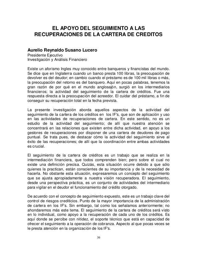EL APOYO DEL SEGUIMIENTO A LAS RECUPERACIONES DE LA CARTERA DE CREDITOS Aurelio Reynaldo Susano Lucero Presidente Ejecutiv...
