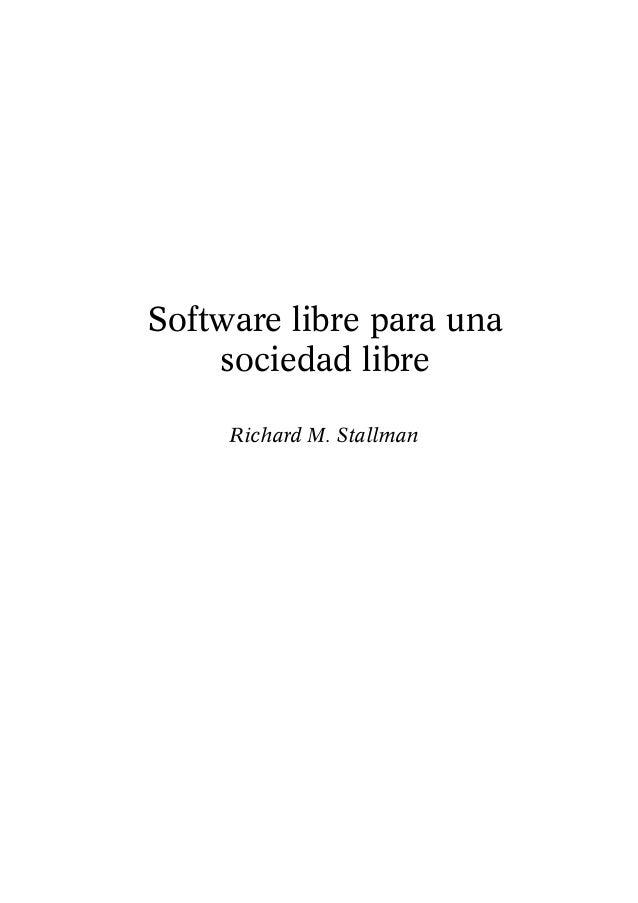 Software libre para una    sociedad libre     Richard M. Stallman