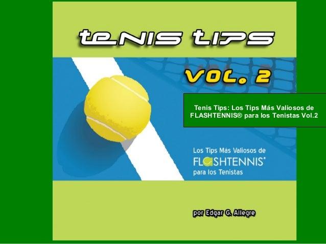 Tenis Tips: Los Tips Más Valiosos de FLASHTENNIS® para los Tenistas Vol.2