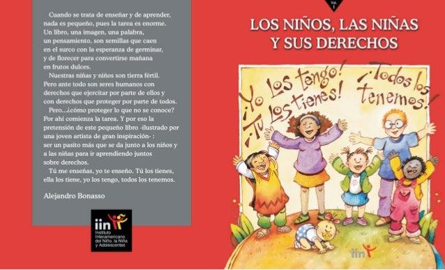 LOS NIÑOS, LAS NIÑAS Y SUS DERECHOS Ilustraciones: Verónica Leite Adaptación de textos: Alejandro Bonasso Vol. 1