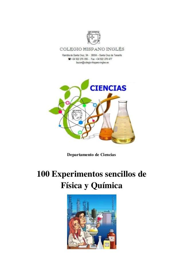 Departamento de Ciencias  100 Experimentos sencillos de  Física y Química
