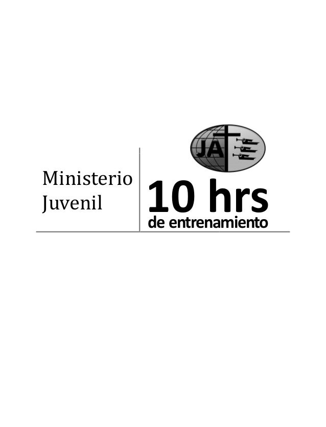 Ministerio Juvenil 10 hrs 10 hrsde entrenamiento
