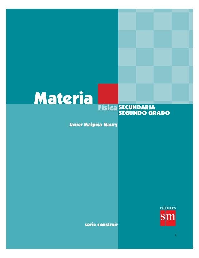 Materia Física Javier Malpica Maury serie construir SECUNDARIA SEGUNDO GRADO 1