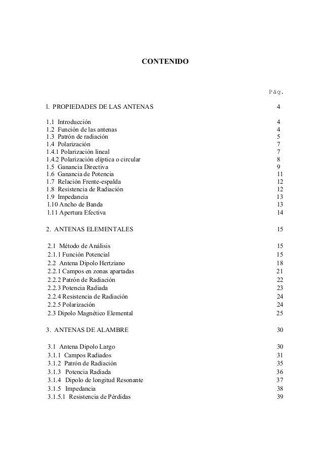 CONTENIDOPág.l. PROPIEDADES DE LAS ANTENAS 41.1 Introducción 41.2 Función de las antenas 41.3 Patrón de radiación 51.4 Pol...