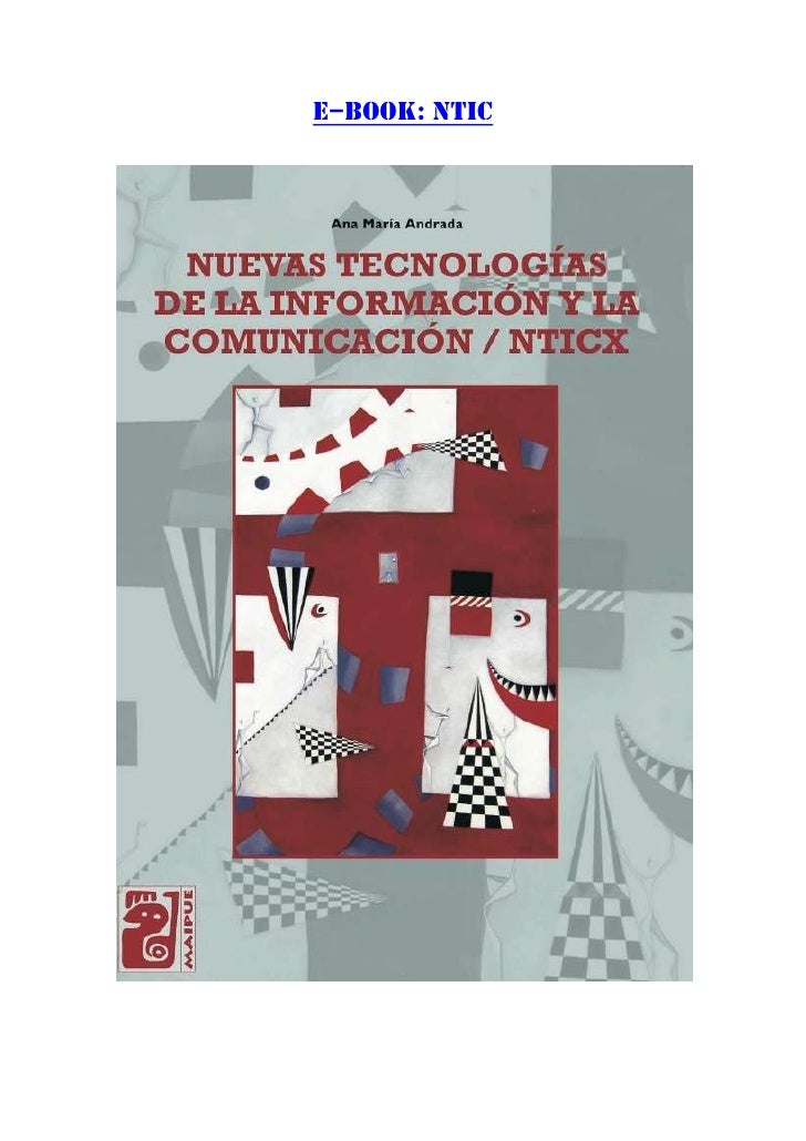 E–BOOK: NTIC <br />http://site.ebrary.com/lib/bibsipansp/docDetail.action?docID=10411400&p00=nticx<br />