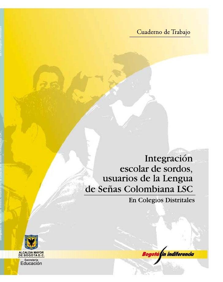 Serie: Culturas Escolares Incluyentes                                      Cuaderno de trabajoIntegración escolar de sordo...